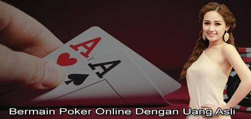 Bermain Poker Online Dengan Uang Asli