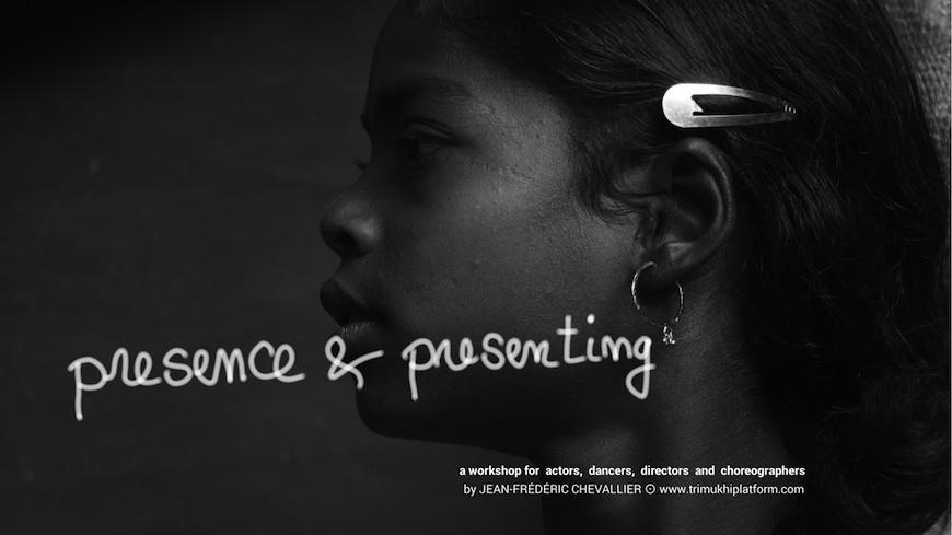 Presence & Presenting - a workshop for actors, dancers