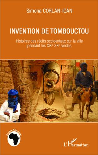 L'invention de Tombouctou - Simona Corlan-Ioan
