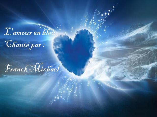 L'Amour en bleu * Chanté par: Franck Michael *