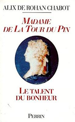 Madame de La Tour du Pin - Alix de Rohan-Chabot