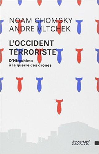 «L'Occident terroriste, d'Hiroshima... aux drones»