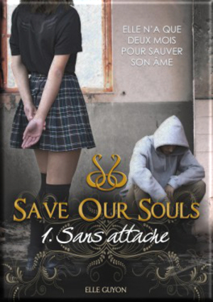 Save Our Souls tome 1 sans attache de Elle Guyon