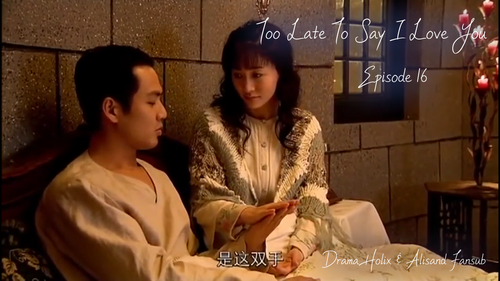 Too Late To Say I Love You Episodes 16