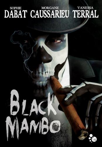 Black Mambo - Sophie Dabat, Morgane Caussarieu, Vanessa Terral