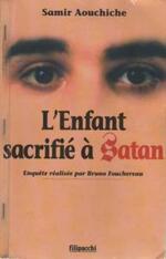 """➤ Extraits du livre """"L'Enfant sacrifié à Satan"""""""