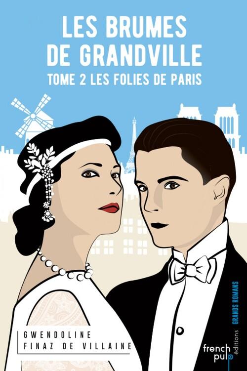 Les brumes de Grandville (2/?) Les folies de Paris - Gwendoline Finaz de Villaine