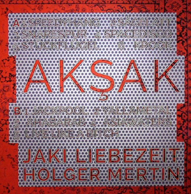 Jaki Liebezeit and Holger Mertin - Aksak (2015) [Instrumental , World Ethnic Music , Psychedelic]