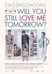 Will You Still Love Me Tomorrow? 6/10 : le film est d'un ennui mortel. De plus, je trouve la fin très décevante en ce qu'elle va à l'encontre de la volonté du héros. En choisissant la facilité plutôt que de s'accepter tel qu'il est, il s'interdit le véritable bonheur, quel dommage!