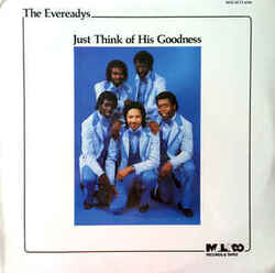 The Evereadys - Think Of His Goodness - Complete LP