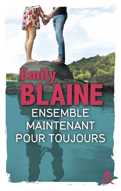 Ensemble. Maintenant. Pour toujours. d'Emily Blaine lecture voyages sur un mot roman avis littéraire chronique livre