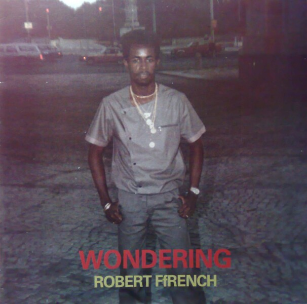 Robert French - Wondering (1985) [Reggae]