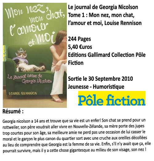 Le journal de Georgia Nicolson tome 1 : Mon nez, mon chat, l'amour et moi, Louise Rennison