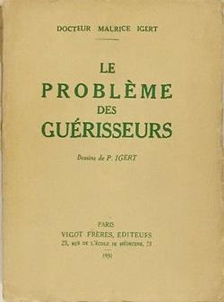 Dr Maurice Igert - Le Problème des guérisseurs (1931)