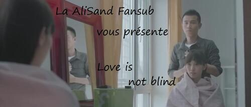 Sortie : Love Is not Blind