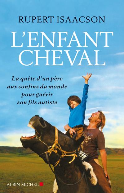 """Blog de melimelodesptitsblanpain : Méli Mélo des p'tits Blanpain!, """"L'Enfant Cheval"""" de Rupert Isaacson"""