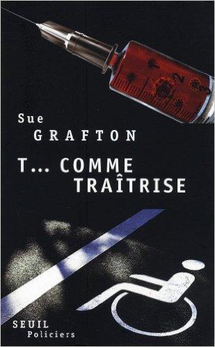 T... comme traîtrise - Sue Grafton