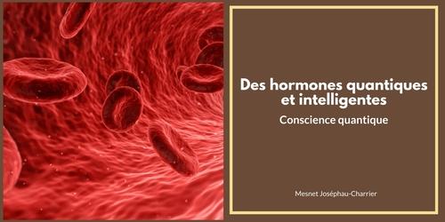 Mes hormones, mes amours...ou le cycle féminin libre et intelligent