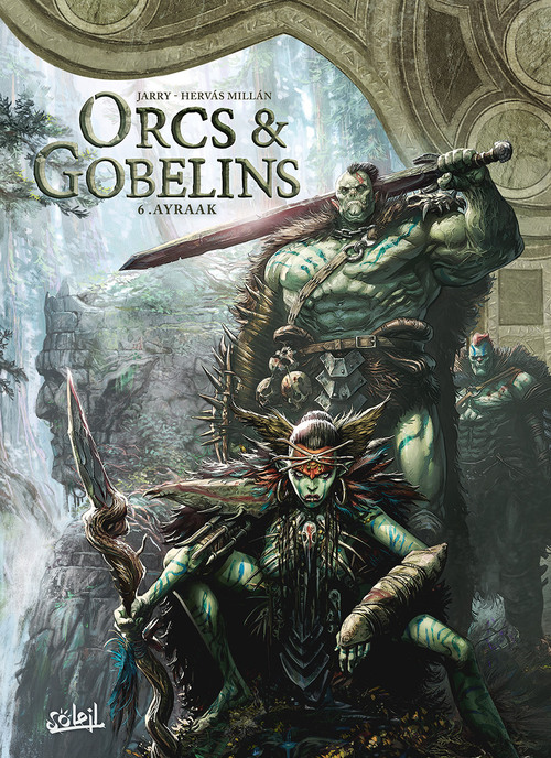 Orcs & gobelins - Tome 06 Ayraak - Jarry & Hervas Millan