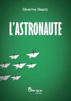 L'astronaute - Séverine Baaziz  @ChloedesLys