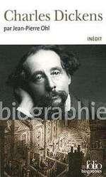 """Charles Dickens"", par Jean-Pierre Ohl (biographie)"