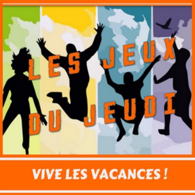 Les JEUX du JEUDI - Vive les Vacances !