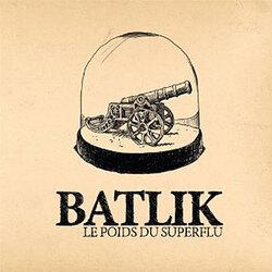 Le poids du superflu - Batlik