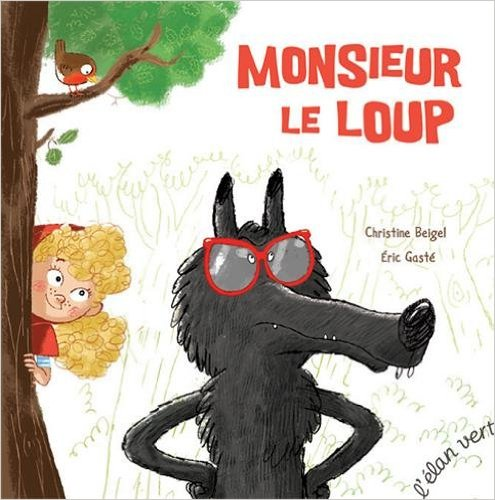 Monsieur le Loup - Christine Beigel