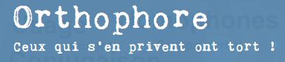 Orthophore
