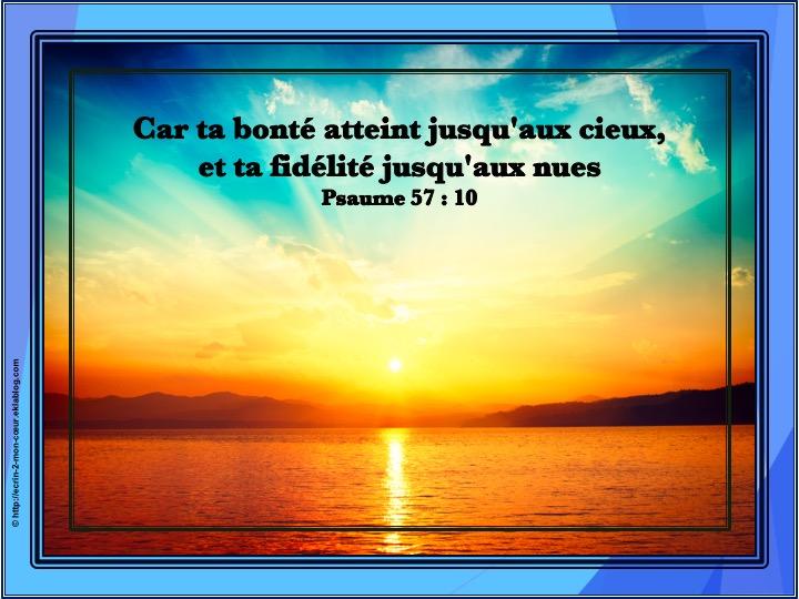 Car ta bonté atteint jusqu'aux cieux - Psaumes 57 : 10
