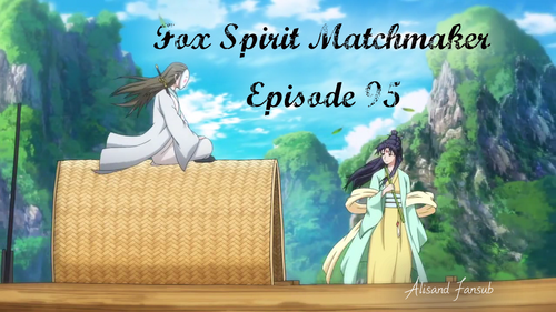 Fox Spirit Matchmaker Episode 95