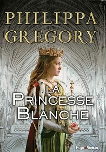 La princesse blanche - Philippa Gregory