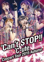 °C-UTE CONCERT TOUR 2015 AKI ~°CAN'T STOP!!~