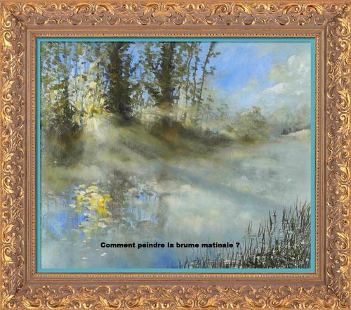 Dessin et peinture - vidéo 2977 : Comment peindre la brume matinale ? - acrylique ou huile.