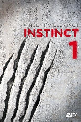 Instinct Tome 1 de Vincent Villeminot