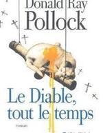 le diable, tout le temps  Donald Ray Pollock