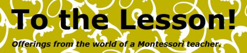 To the Lesson : le blog d'un enseignant Montessori tout en image ! Une mine d'or