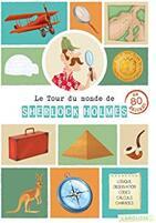 Le tour du monde de Sherlock Holmes en 80 énigmes