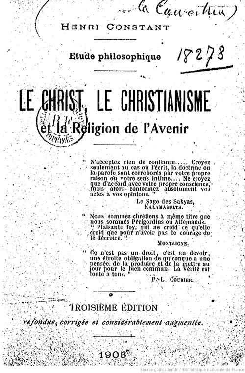 Henri Constant - Le Christ, le christianisme et la religion de l'avenir - étude philosophique (1905)