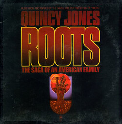 Quincy Jones - Roots (A Saga Of An American Family) - Complete LP