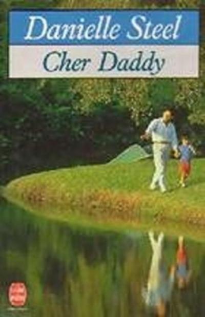Cher daddy de Danièle Steel