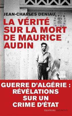 L'affaire Maurice Audin, 60 ans de combat  pour la vérité