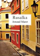 Arnaud Maret, Rusalka