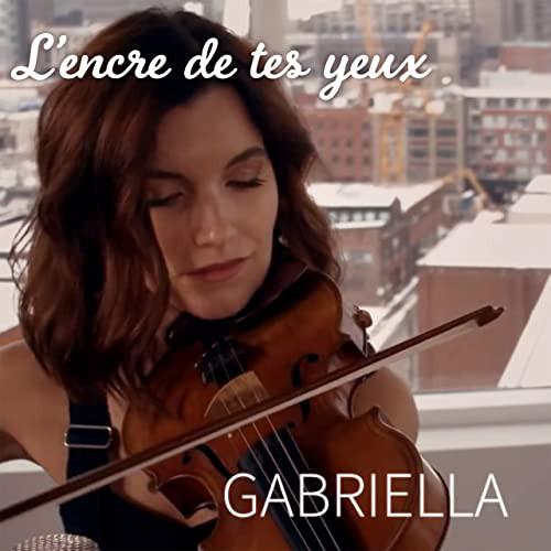 GABRIELLA - L'Encre de tes Yeux  (Chansons françaises)
