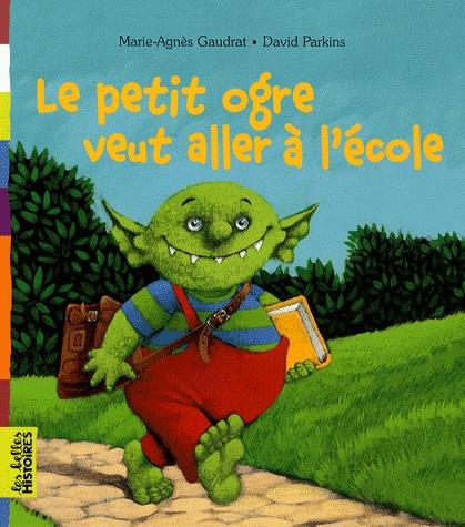 1 livre pour la rentrée : Le petit ogre veut aller à l'école