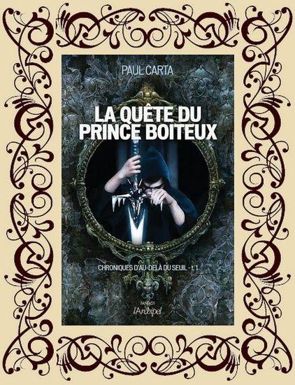 Chroniques d'au-delà du seuil, t1 : La Quête du prince boiteux