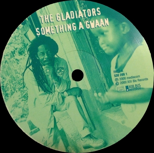 "The Gladiators : CD "" Something A Gwaan ! "" XIII BIS Records 530209 2 [ FR ]"