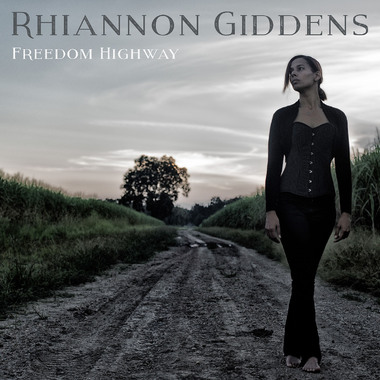 En v'là du Folk - Blues! Rihannon Giddens - Freedom highway (2017)