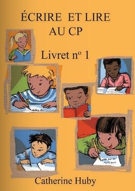 Écrire et lire au CP, manuel de lecture (Catherine Huby)