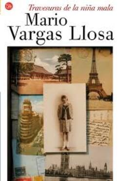 Traversuras de la niña mala (Tours et détours de la vilaine fille), Mario Vargas Llosa